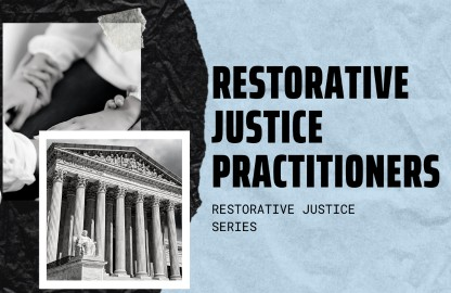 "A social media graphic with a black crinkled circle and baby blue background. With the words: ""restorative justice practitioners, restorative justice workshop series."" It features black and white photos of two people holding hands and an image of the U.S. Supreme Court"
